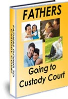 FATHERS GOING TO CUSTODY COURT