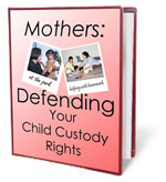 Mothers Defending Child Custody Rights